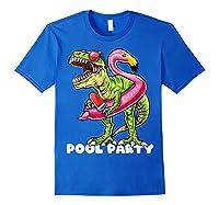 Pool Party T Rex Dinosaur Flamingo Float Summer Gift Shirts Royal Blue