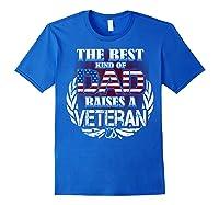 Veteran Father's Day Gift Best Dad Raises A Veteran Shirts Royal Blue