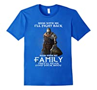Mess With My Family Knight Tshirt Royal Blue