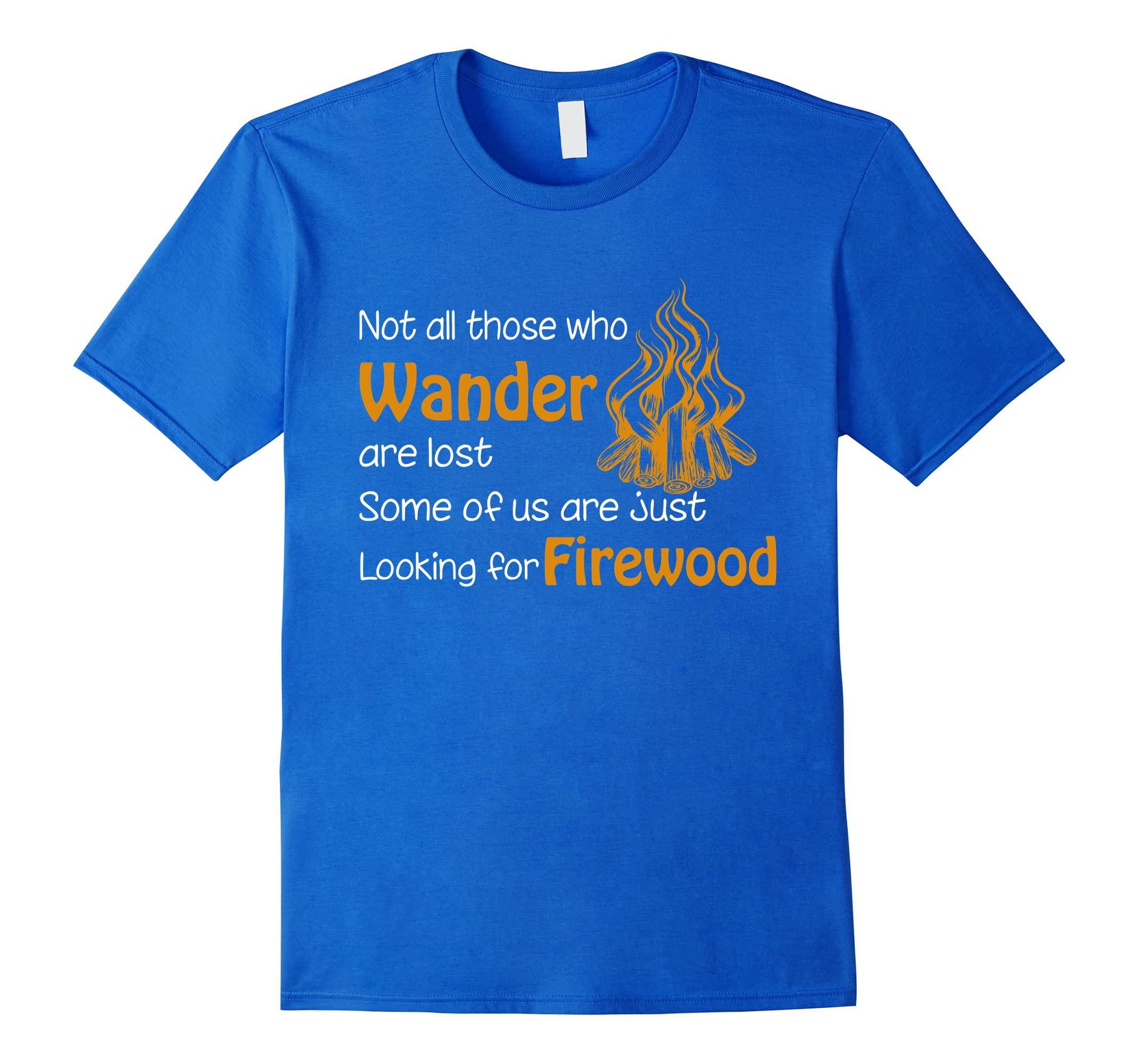 295a6d82 Camping Tee We're just looking for firewood T shirt-ah my shirt one ...