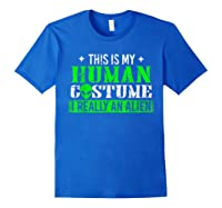 Alien Human Costume Funny Science Fiction Gifts Shirts Royal Blue