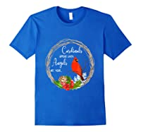Cardinals Appear When Angels Are Near Birds Shirts Royal Blue