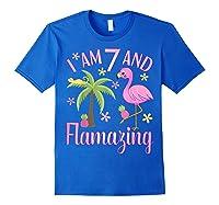 I Am 7 And Flamazing Shirt 7th Birthday Flamingo Lover Gift Royal Blue