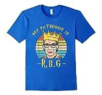 My Patronus Is Ruth Bader Ginsburg Shirt Notorious Rbg Gift Royal Blue