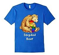Stepdad Bear Proud Dad Lgbt Gay Pride Lgbt Dad Gifts Shirts Royal Blue