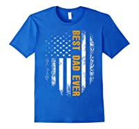 Vintage Best Dad Ever Shirt American Flag Father's Day Gift Royal Blue