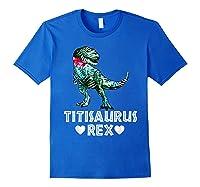 Titi Saurus T Rex Dinosaur T Shirt Mother Day Gift Tee Royal Blue