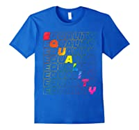Lgbt Equality Rainbow Pride Lgbt Pride Gay Rights T Shirts Royal Blue
