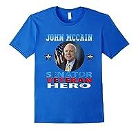 John Mccain Senator Veteran Hero Shirts Royal Blue