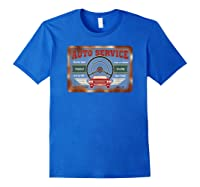 Auto Service Old Stuff Rusty Sign T Shirt Gift For Pickers Royal Blue