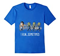 Run Sometimes Super Funny Dieting Shirts Royal Blue