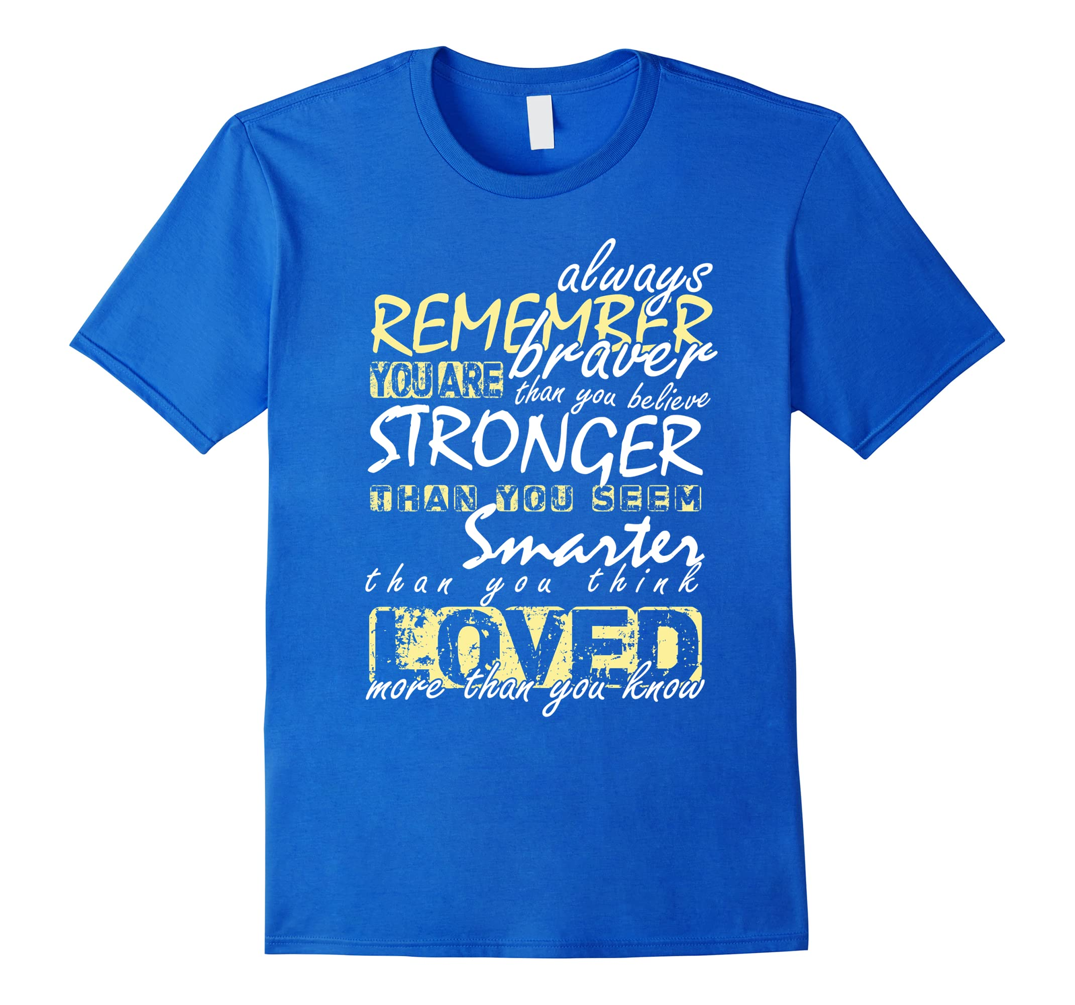 Funny T-Shirt Remember You Are Braver Tee Funny Quote Gift-RT