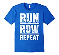Run Row Repeat Ness Gym Workout Gift Shirts Royal Blue