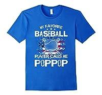 My Favorite Baseball Player Calls Me Poppop Shirt Royal Blue