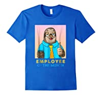 Employee Of The Month Sleepy Sloth Funny Boss Gift Shirts Royal Blue