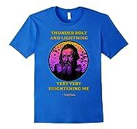 Thunderbolt And Lightning Galileo, Science Meme Shirts Royal Blue