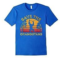 Save Orangutans Vintage Retro Color Distressed Gift Shirts Royal Blue