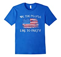 July 04th We The People Like To Party Usa Flag T-shirt Royal Blue