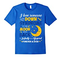 Mom Dad Love Someone World Down Syndrome Shirts Royal Blue