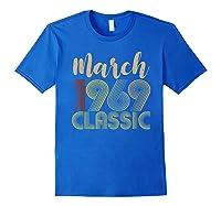 50th Birthday Gift Idea Classic Vintage March 1969 T-shirt Royal Blue