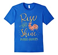 Rise And Shine Mother Cluckers Shirt Royal Blue