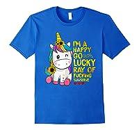 I'm A Happy Go Lucky Ray Of Fucking Sunshine Unicorn Shirts Royal Blue