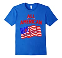All American Dad 4th Of July Independence Day Shirts Royal Blue