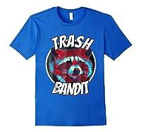 Raccoon Trash Bandit Funny Raccoon Trash Panda T Shirts Royal Blue