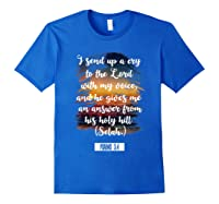 Christian Prayer Bible Verse Psalms 3 4 Quote T Shirt Royal Blue