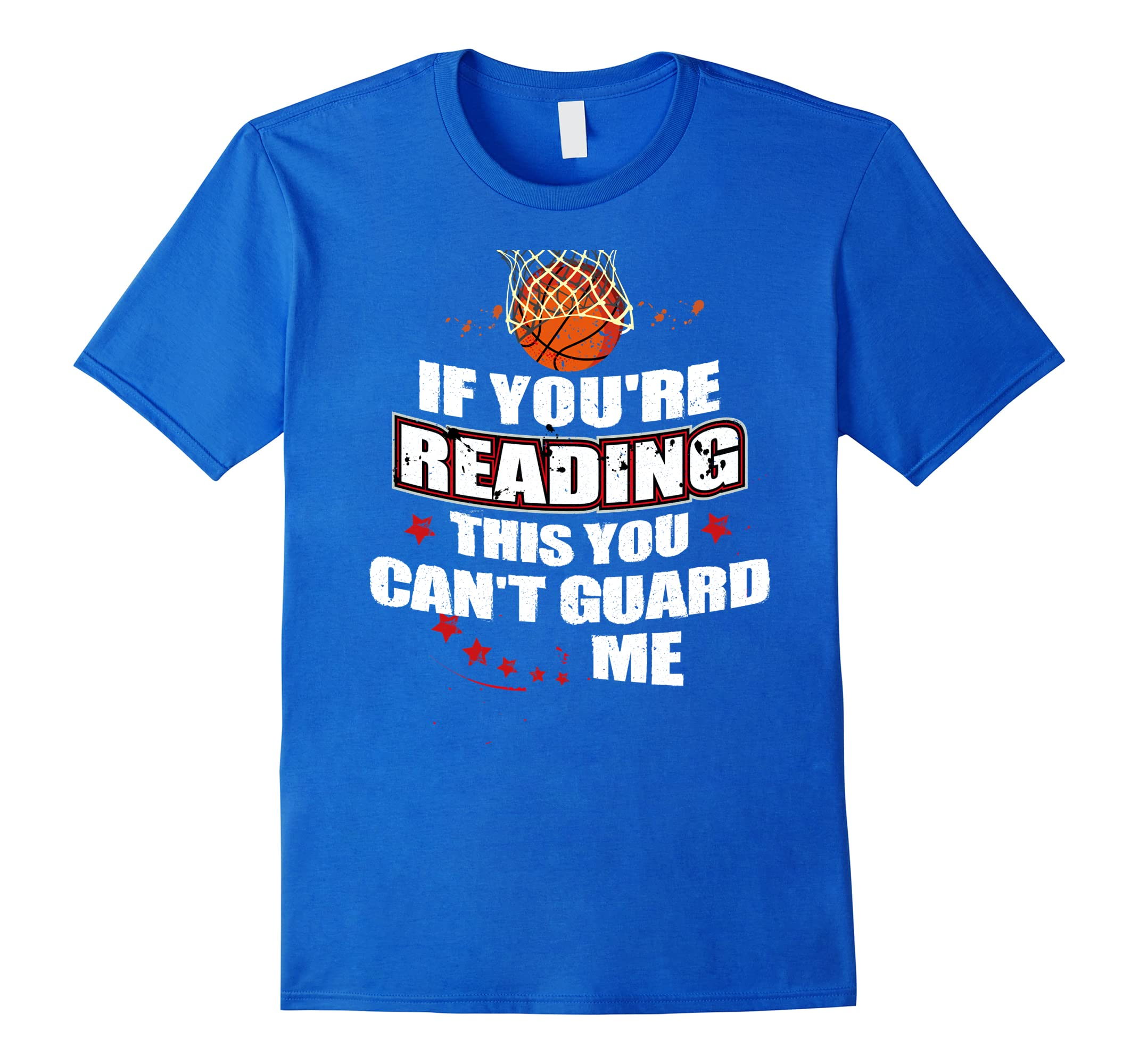 If You're Reading This You Can't Guard Me T-Shirt Basketball-RT