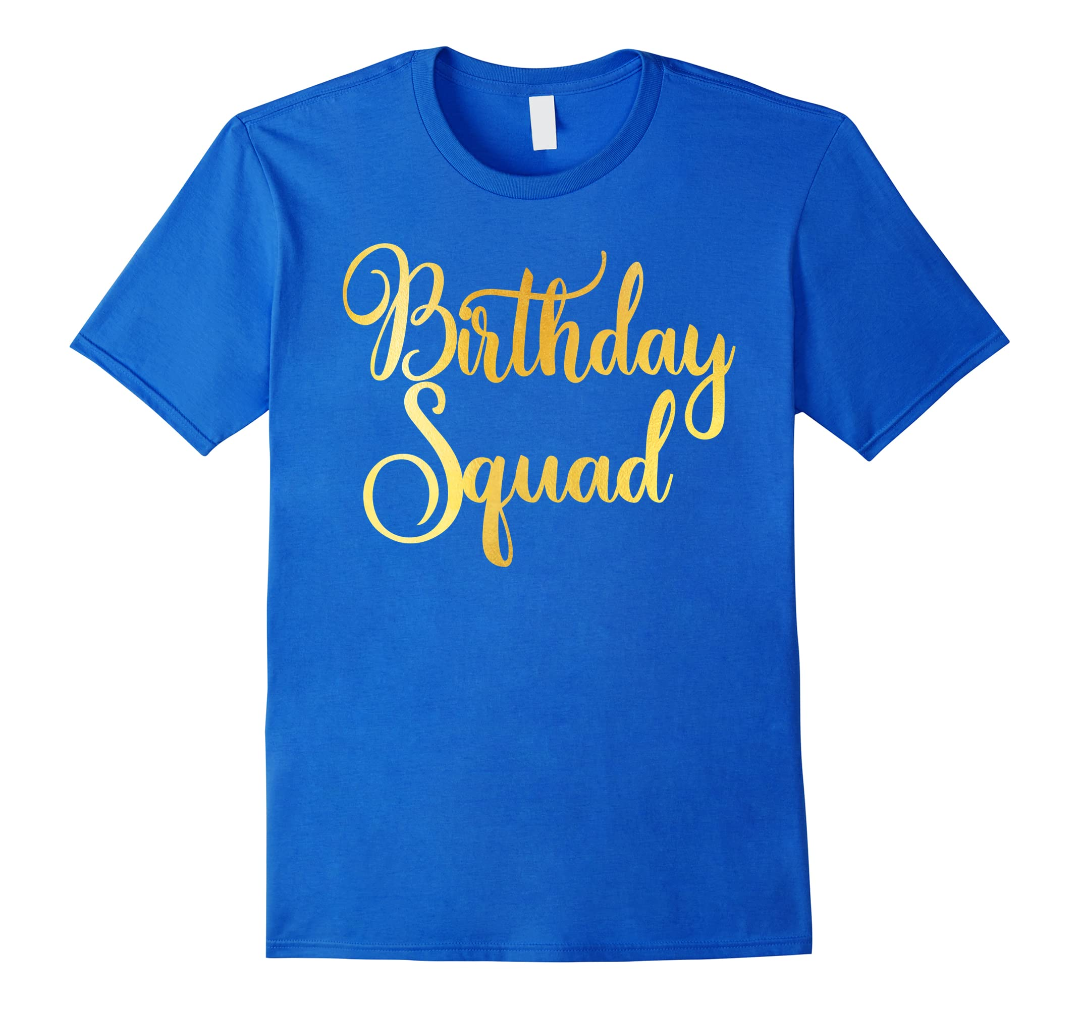 Birthday Squad T Shirt Gold Design Family Party Ah My One Gift