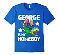 George Washington Is My Homeboy T Rex Dinosaur 4th Of July Shirts Royal Blue