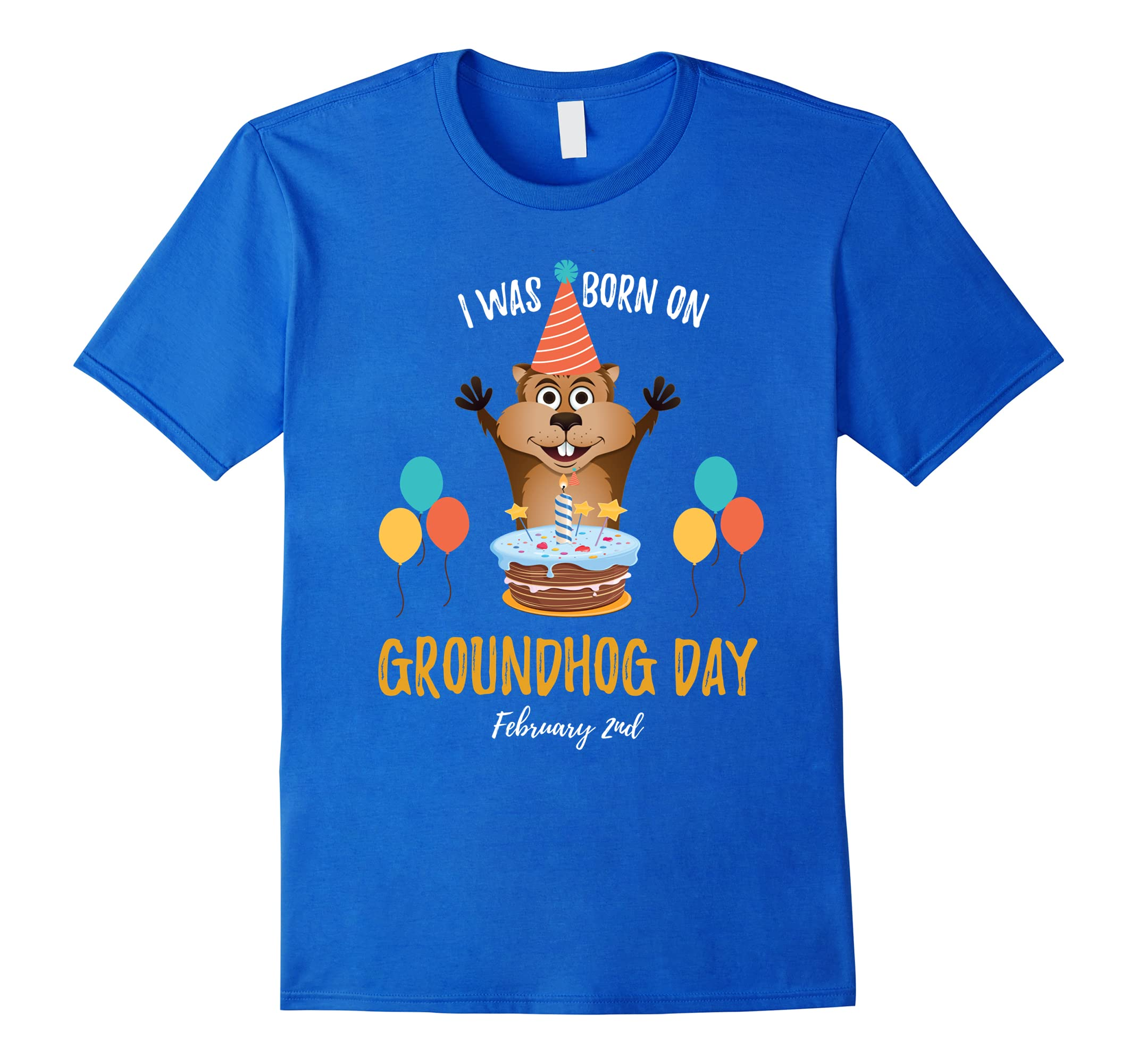 I Was Born on Groundhog Day Shirt - Happy Groundhog Day 2018-RT