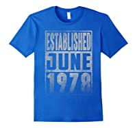Established Since June 1978 Straight Outta Aged 41 Years Old Shirts Royal Blue