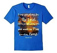 Christian Prayer Bible Verse Psalms 34 4 Quote T Shirt Royal Blue