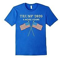 Trump 2020 4 More Years President Shirts Royal Blue