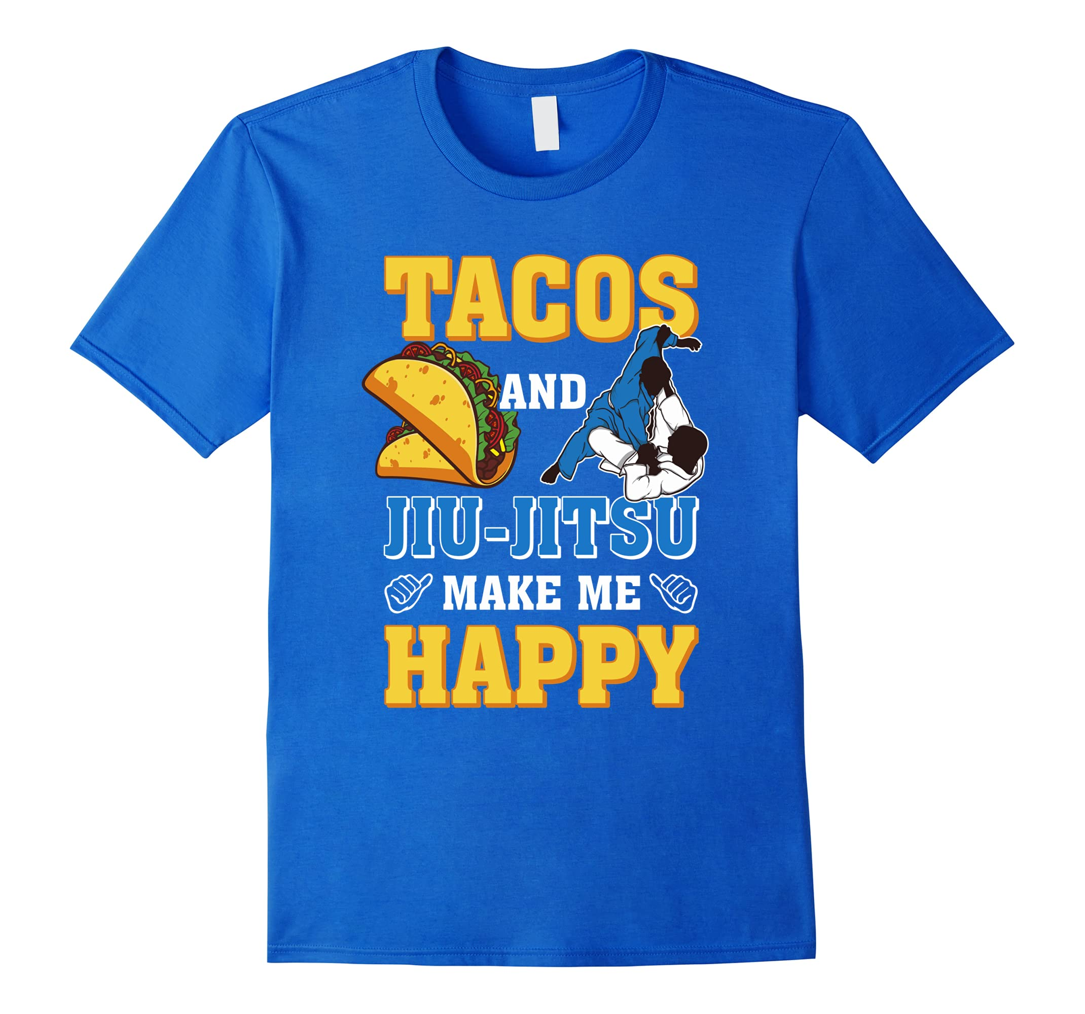 Tacos And Jiu Jitsu Make Me Happy T-Shirt-RT