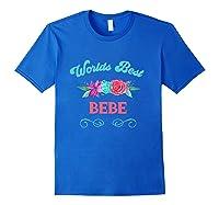 Worlds Best Bebe Floral Flower Mothers Day Gift T-shirt Royal Blue