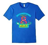 Celebrate Iwd (march 8) - International Day T-shirt Royal Blue