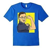 Ruth Bader Ginsberg We Can Do It Notorious Rbg Shirts Royal Blue