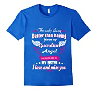 My Sister, My Hero, My Guardian Angel Gift Mother Day Pullover Shirts Royal Blue