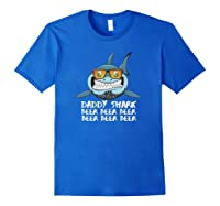 Daddy Shark Shirt Fathers Day Gift Idea For Dad Husband Beer Pullover Royal Blue