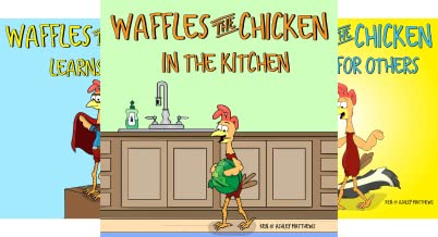 Waffles the Chicken (3 Book Series)