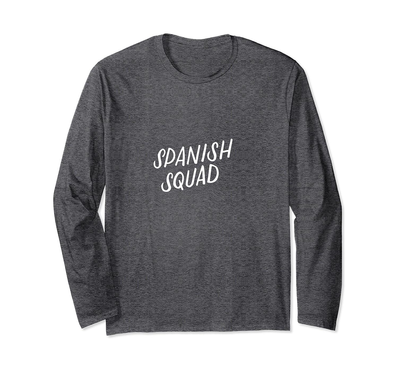 Spanish Squad Back To School Espanol Bilingual Teacher Gifts Long Sleeve T-Shirt