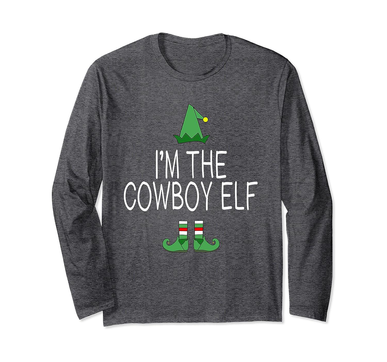 I'm The Cowboy Elf Matching Family Christmas Funny Gift Set Long Sleeve T-Shirt