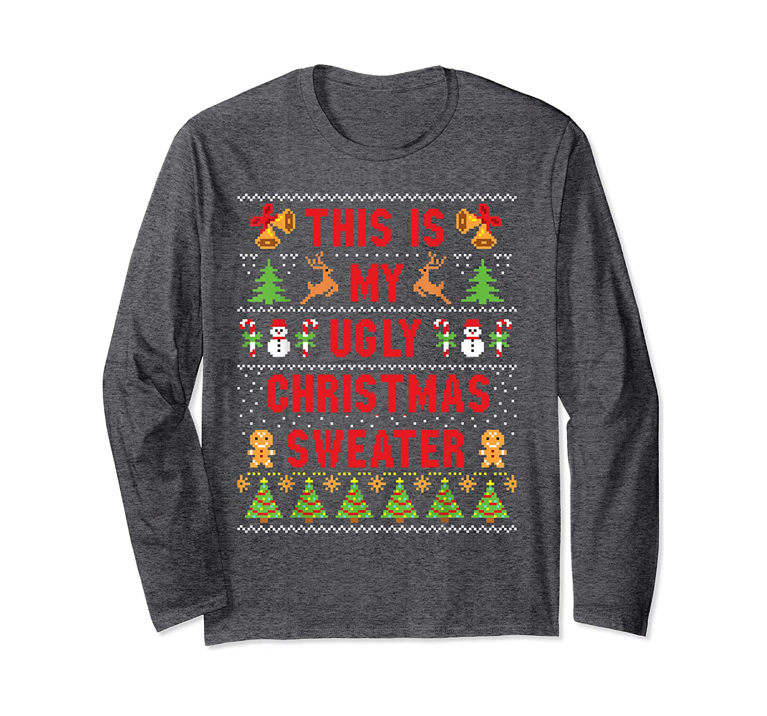 This Is My Ugly Sweater Funny Christmas T Shirt Long Sleeve T-Shirt