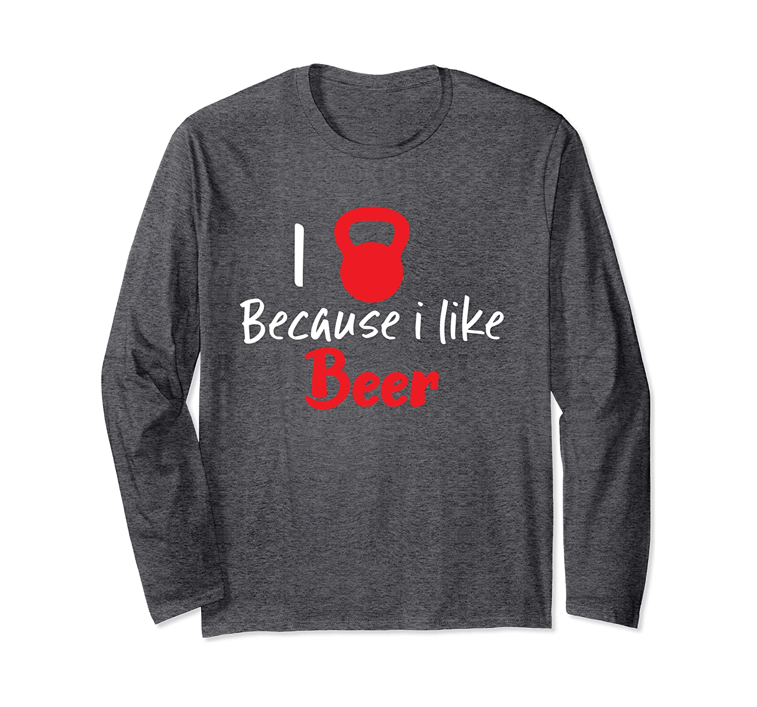 Love Exercise Because I Like Beer Kettlebell Fitness Workout Long Sleeve T-Shirt-Awarplus