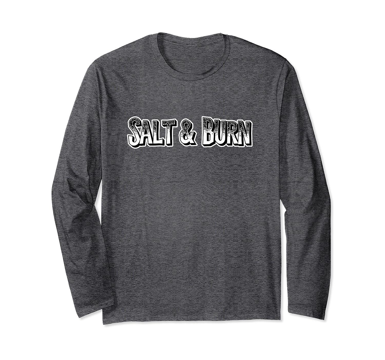 Salt & Burn: ghost hunter supernatural spirit defense funny Long Sleeve T-Shirt