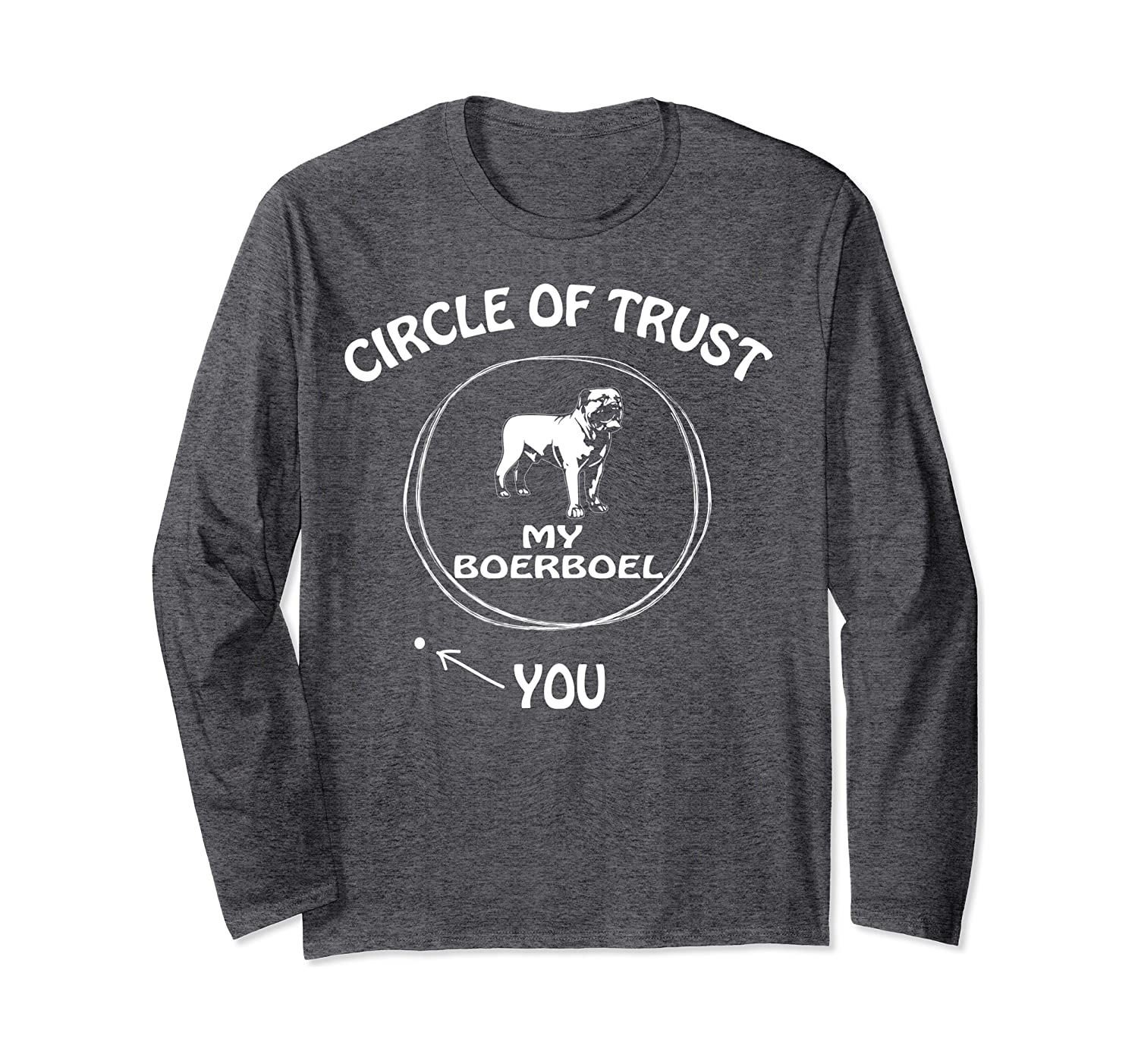 Circle of Trust My Boerboel funny Long Sleeve T-Shirt