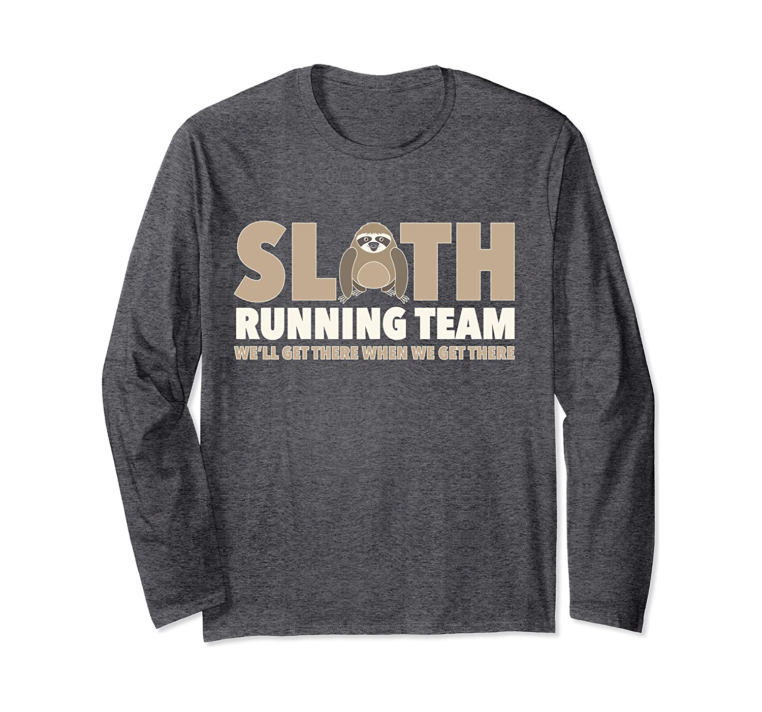 Funny Sloth Lover Gift Sloth Running Team We'll Get There Long Sleeve T-Shirt